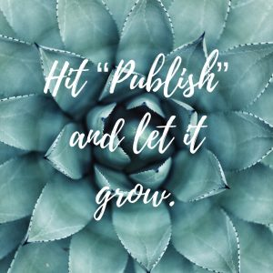 Hit publish and let it grow.